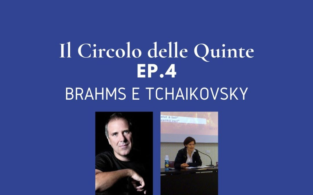 Ep. 4: Brahms e Tchaikovsky