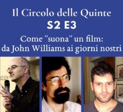 S2 Ep. 3 – Come suona un film: da John Williams ai giorni nostri
