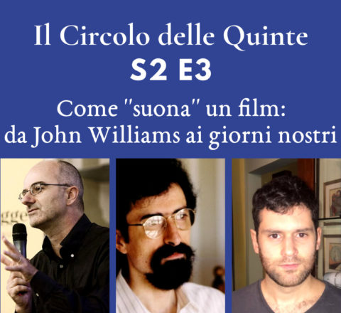 S2 Ep. 3 - Come suona un film: da John Williams ai giorni nostri