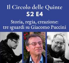 S2 Ep4 – Storia, regia, creazione: tre sguardi su Giacomo Puccini