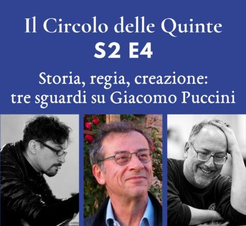 S2 Ep4 - Storia, regia, creazione: tre sguardi su Giacomo Puccini