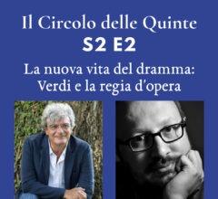 S2, ep. 2 – La nuova vita del dramma: Verdi e la regia d'opera