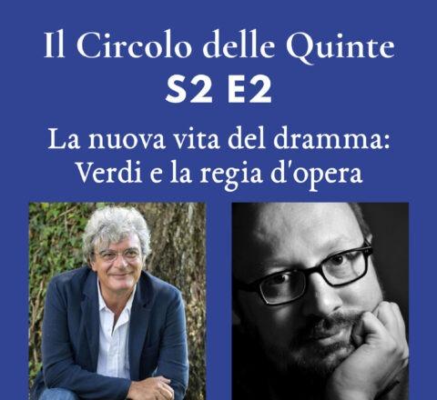 S2, ep. 2 - La nuova vita del dramma: Verdi e la regia d'opera