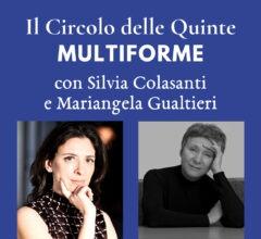 """S2 Spinoff – Silvia Colasanti e Mariangela Gualtieri per """"MultiForme"""""""