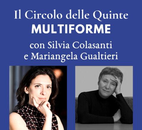 """S2 Spinoff - Silvia Colasanti e Mariangela Gualtieri per """"MultiForme"""""""