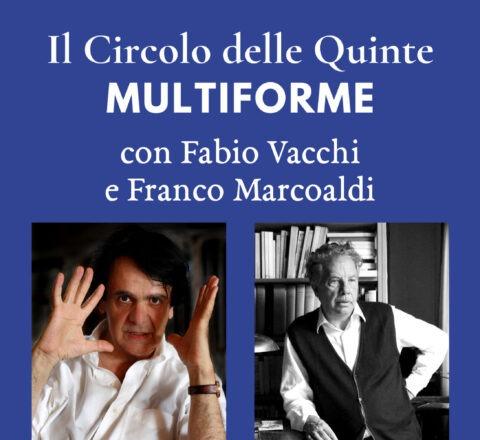 """S2 Spin-off - Fabio Vacchi e Franco Marcoaldi per """"MultiForme"""""""