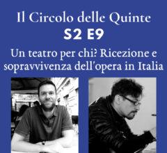 S2 E9 – Un teatro per chi? Ricezione e sopravvivenza dell'opera in Italia