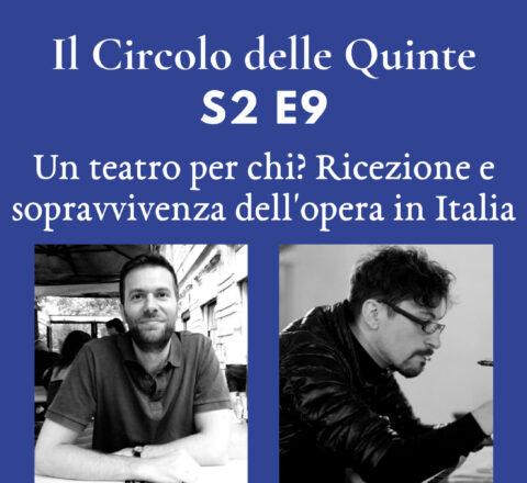 S2 E9 - Un teatro per chi? Ricezione e sopravvivenza dell'opera in Italia