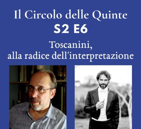 S 2 E6 - Toscanini, alla radice dell'interpretazione