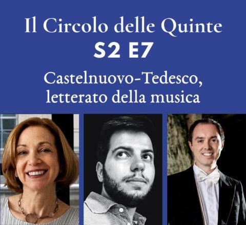 S2 E7 - Castelnuovo-Tedesco, letterato della musica